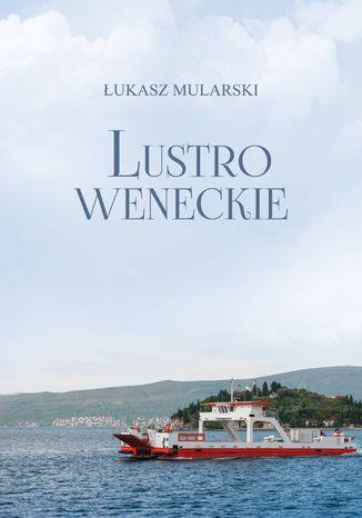 Okładka książki/ebooka Lustro weneckie