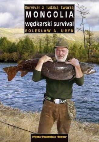 Okładka książki/ebooka Mongolia. Wędkarski survival (Survival z ludzką twarzą)