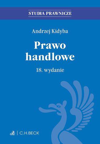 Okładka książki/ebooka Prawo handlowe. Wydanie 18