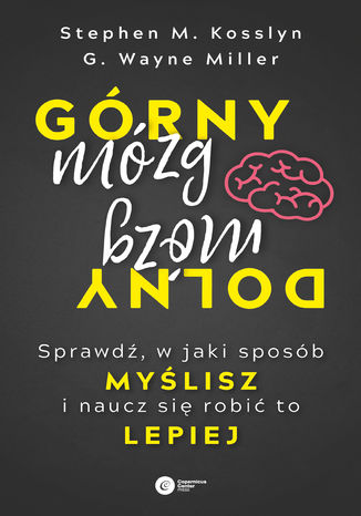 Okładka książki/ebooka Górny mózg, dolny mózg. Sprawdź, w jaki sposób myślisz i naucz się robić to lepiej
