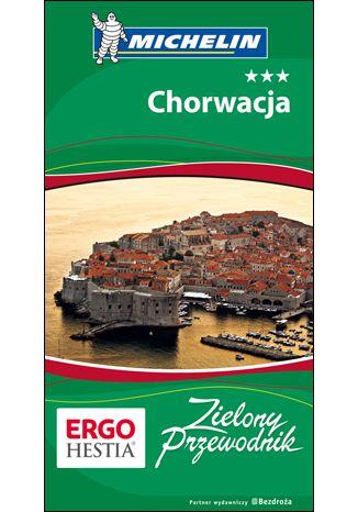 Okładka książki Chorwacja. Zielony Przewodnik. Wydanie 4