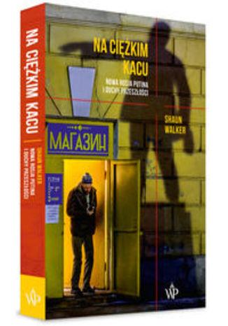 Okładka książki/ebooka Na ciężkim kacu. Nowa Rosja Putina i duchy przeszłości