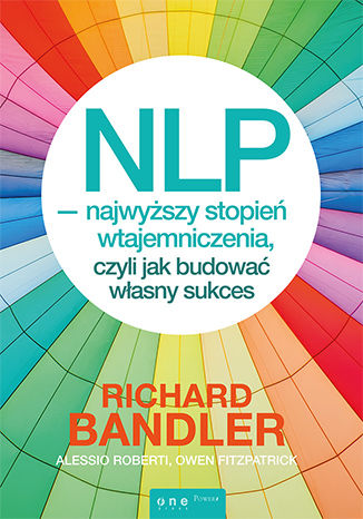 Okładka książki NLP – najwyższy stopień wtajemniczenia, czyli jak budować własny sukces
