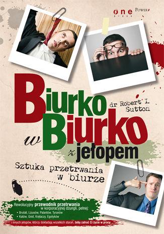 Okładka książki/ebooka Biurko w biurko z jełopem. Sztuka przetrwania w biurze
