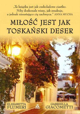 Okładka książki/ebooka Miłość jest jak toskański deser