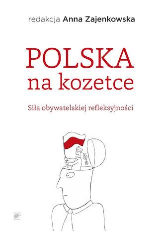 Okładka książki/ebooka Polska na kozetce. Siła obywatelskiej refleksyjności
