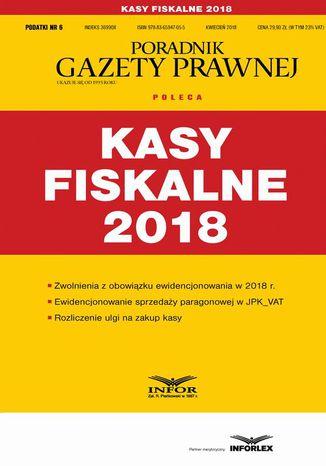 Okładka książki/ebooka Kasy fiskalne 2018 (Podatki 6/2018)