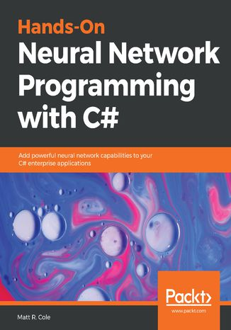 Okładka książki/ebooka Hands-On Neural Network Programming with C#