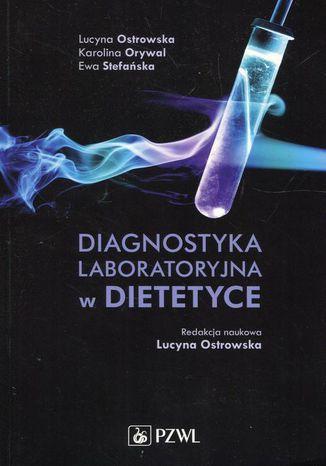 Okładka książki/ebooka Diagnostyka laboratoryjna w dietetyce