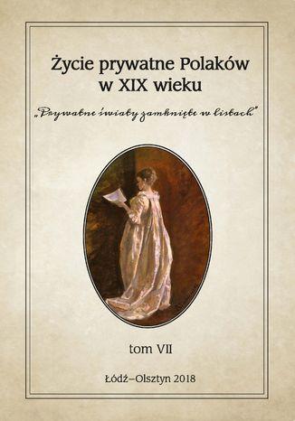 Okładka książki/ebooka Życie prywatne Polaków w XIX wieku.