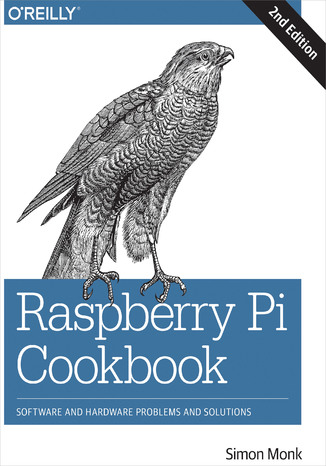 Okładka książki/ebooka Raspberry Pi Cookbook. Software and Hardware Problems and Solutions. 2nd Edition