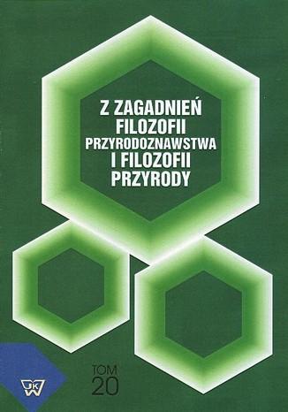 Okładka książki/ebooka Z zagadnień filozofii przyrodoznawstwa i filozofii przyrody, t.20