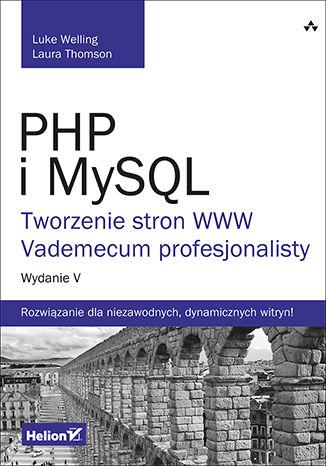 Okładka książki/ebooka PHP i MySQL. Tworzenie stron WWW. Vademecum profesjonalisty. Wydanie V