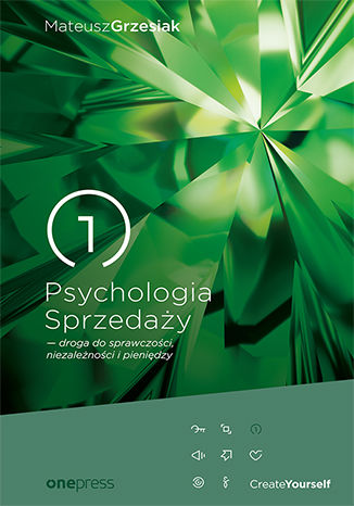 Okładka książki/ebooka Psychologia Sprzedaży - droga do sprawczości, niezależności i pieniędzy (miękka oprawa)