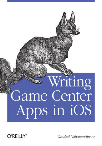 Okładka książki/ebooka Writing Game Center Apps in iOS. Bringing Your Players Into the Game
