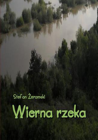 Okładka książki/ebooka Wierna rzeka. Klechda domowa