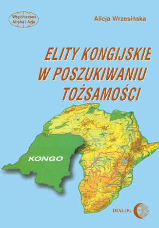 Okładka książki/ebooka Elity kongijskie w poszukiwaniu tożsamości