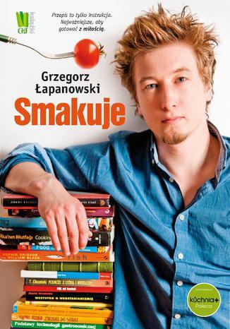 Okładka książki/ebooka Grzegorz Łapanowski smakuje