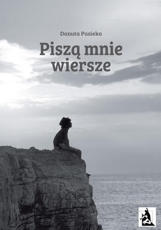 Okładka książki/ebooka Piszą mnie wiersze