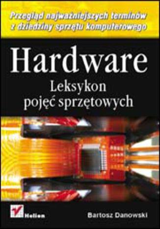 Okładka książki/ebooka Hardware. Leksykon pojęć sprzętowych