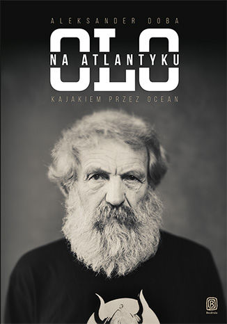 Okładka książki/ebooka Olo na Atlantyku. Kajakiem przez ocean. Wydanie 2