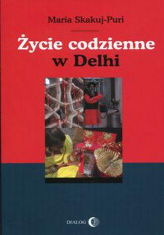 Okładka książki Życie codzienne w Delhi