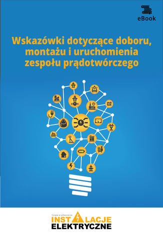 Okładka książki/ebooka Wskazówki dotyczące doboru, montażu i uruchomienia zespołu prądotwórczego
