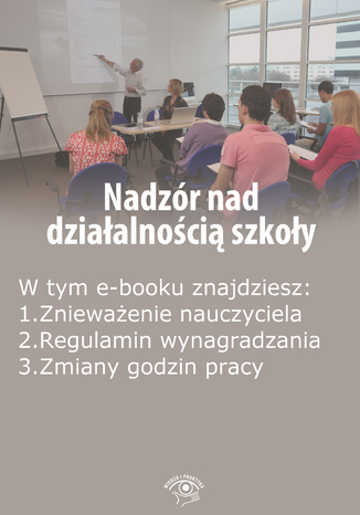 Okładka książki/ebooka Nadzór nad działalnością szkoły, wydanie listopad 2014 r