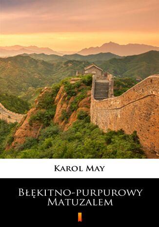 Okładka książki/ebooka Błękitno-purpurowy Matuzalem. Powieść chińska