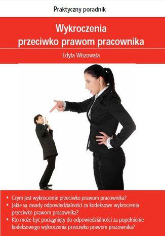 Okładka książki/ebooka Wykroczenia przeciwko prawom pracownika