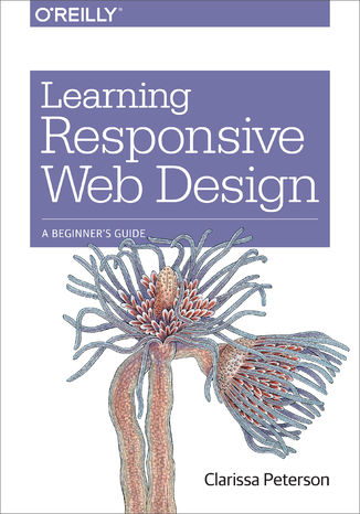 Okładka książki/ebooka Learning Responsive Web Design. A Beginner's Guide