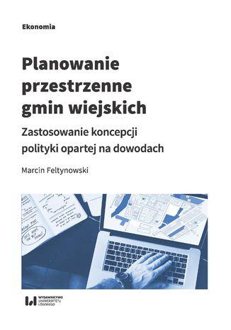 Okładka książki/ebooka Planowanie przestrzenne gmin wiejskich. Zastosowanie koncepcji polityki opartej na dowodach