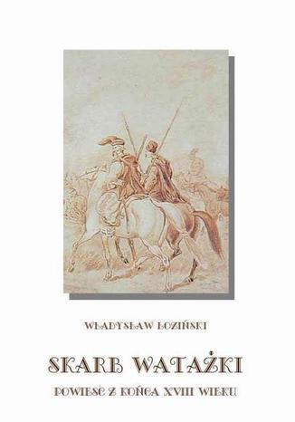 Okładka książki/ebooka Skarb watażki Powieść z końca XVIII wieku