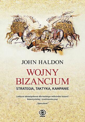 Okładka książki/ebooka Wojny Bizancjum. Strategia, taktyka, kampanie