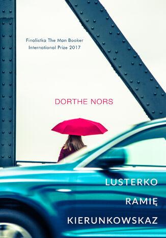Okładka książki/ebooka Lusterko, ramię, kierunkowskaz