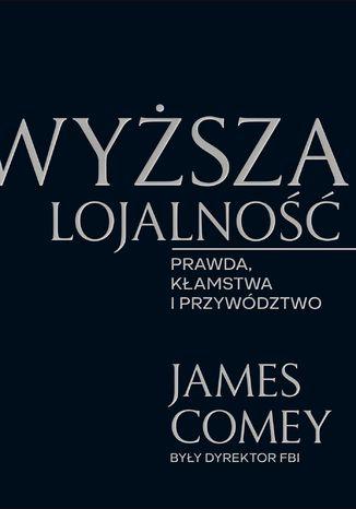 Okładka książki/ebooka Wyższa lojalność