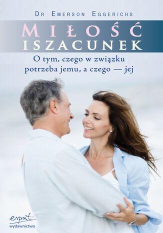 Okładka książki/ebooka Miłość i szacunek. O tym, czego w związku potrzeba jemu, a czego - jej