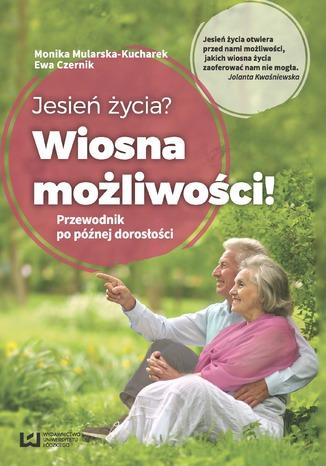 Okładka książki/ebooka Jesień życia? Wiosna możliwości! Przewodnik po późnej dorosłości