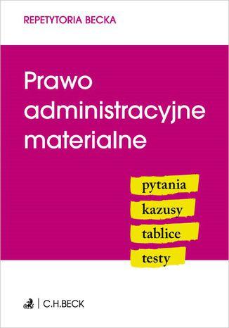 Okładka książki/ebooka Prawo administracyjne materialne. Pytania. Kazusy. Tablice. Testy