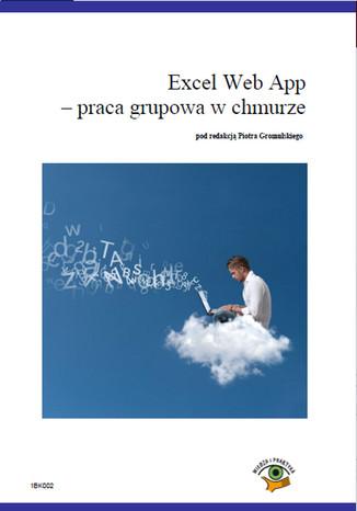 Okładka książki/ebooka Excel Web App - Opracowanie grupowa w chmurze