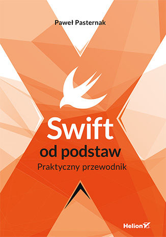 Okładka książki Swift od podstaw. Praktyczny przewodnik