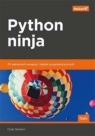 Okładka książki/ebooka Python ninja. 70 sekretnych receptur i taktyk programistycznych