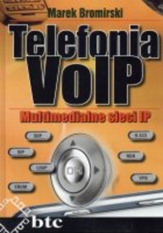 Okładka książki/ebooka Telefonia VoIP. Multimedialne sieci IP