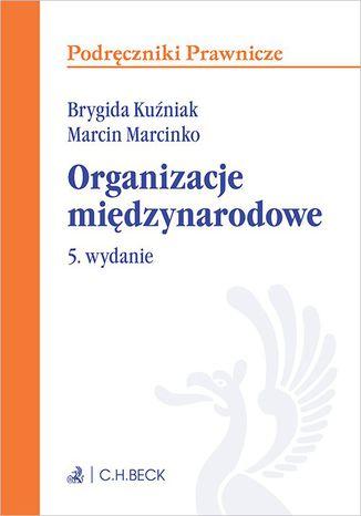 Okładka książki/ebooka Organizacje międzynarodowe. Wydanie 5