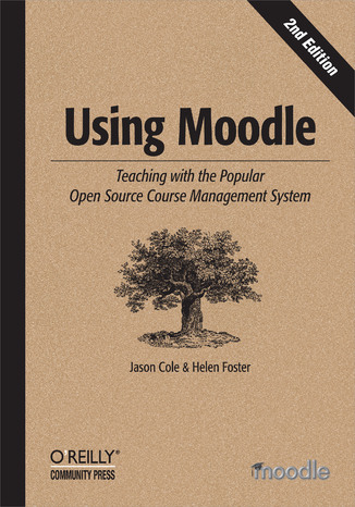 Okładka książki/ebooka Using Moodle. Teaching with the Popular Open Source Course Management System. 2nd Edition