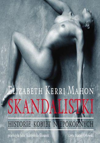 Okładka książki/ebooka Skandalistki. Historie kobiet niepokornych