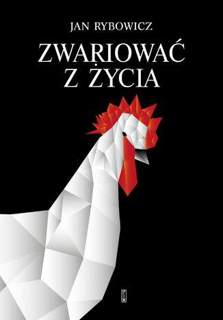 Okładka książki/ebooka Zwariować z życia