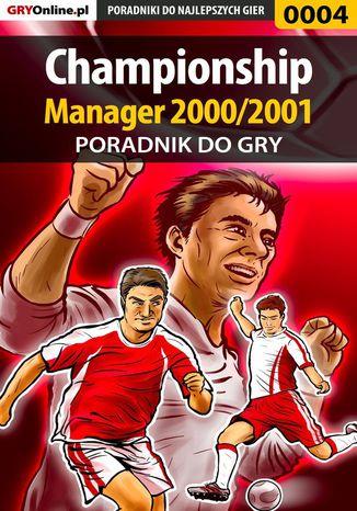 Okładka książki/ebooka Championship Manager 2000/2001 - poradnik do gry