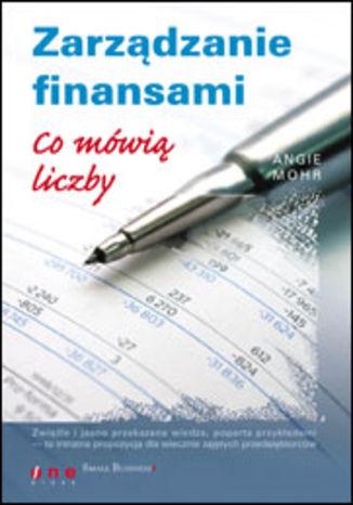 Okładka książki/ebooka Zarządzanie finansami. Co mówią liczby