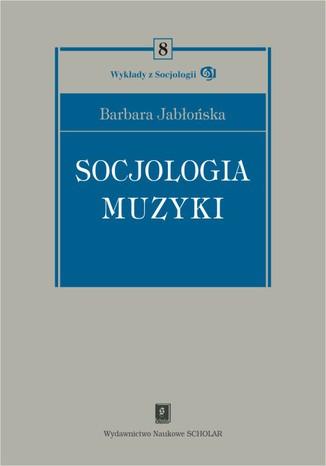 Okładka książki/ebooka Socjologia muzyki
